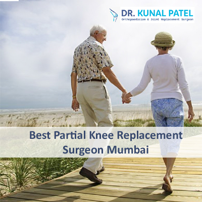 Best Partial Knee Replacement Surgeon Mumbai